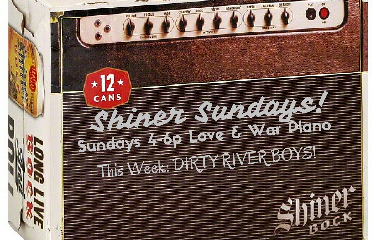 Shiner Sundays – Dirty River Boys
