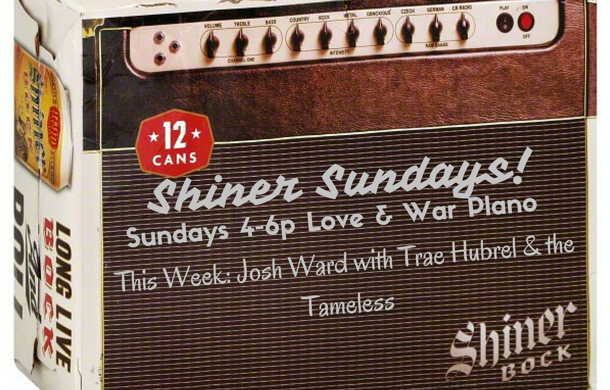 Shiner Sundays – Josh Ward with Trae Hubrel & the Tameless