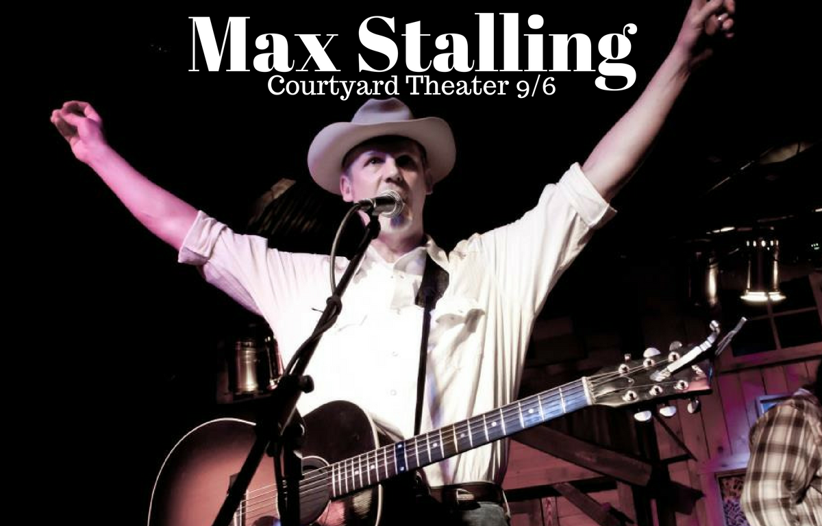 Max Stalling @ Courtyard Theater 9/6